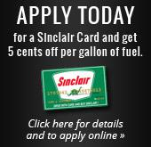 Apply today for a Sinclair Card and get 5 cents off per gallon of fuel. Click here for details and to apply online.