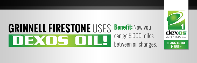 Grinnell Firestone uses Dexos oil! Now you can go 5,000 miles between oil changes. Click here to learn more.