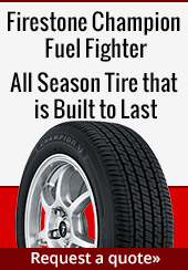 Firestone Champion Fuel Fighter. All Season Tire that is Built to Last. Request a quote.