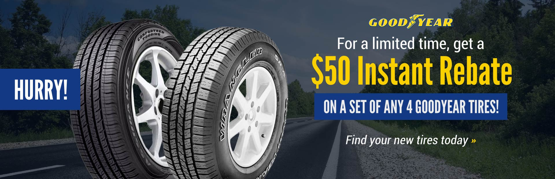 Hurry! For a limited time, get a $50 instant rebate on a set of any 4 Goodyear tires!