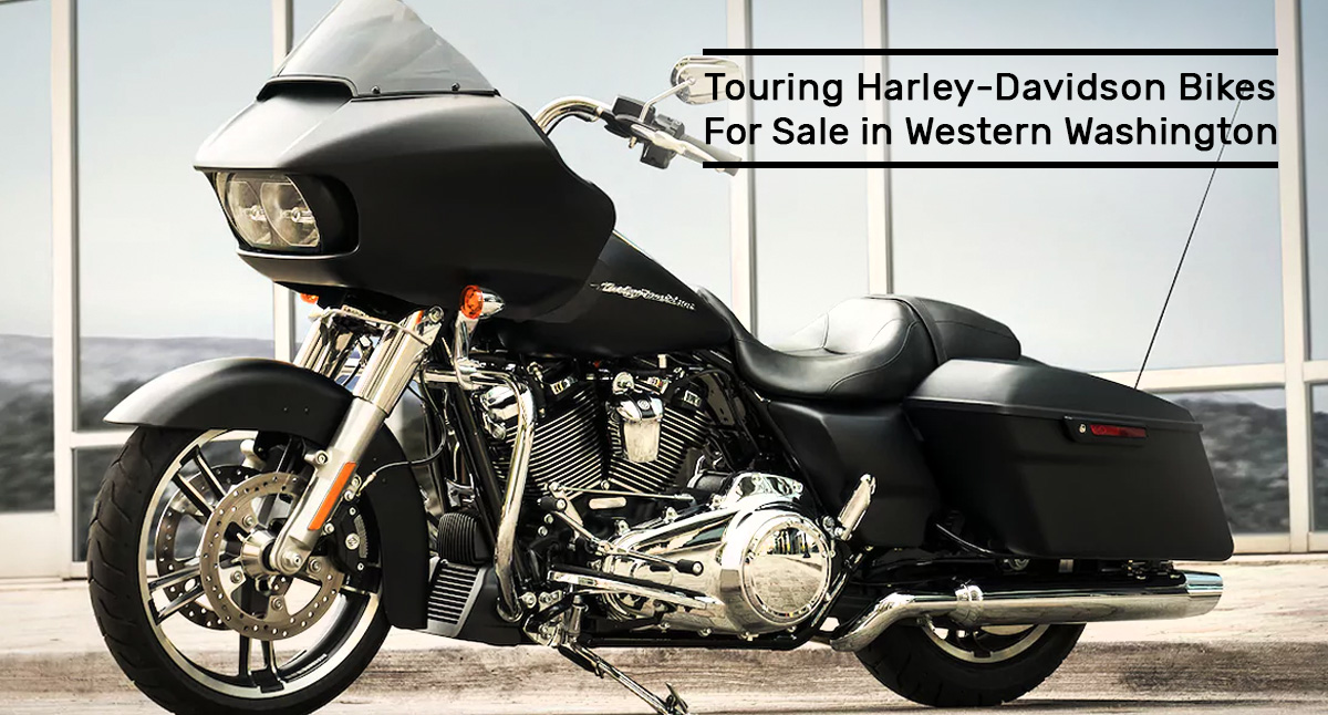 Touring Harley-Davidson Bikes For Sale in Western Washington
