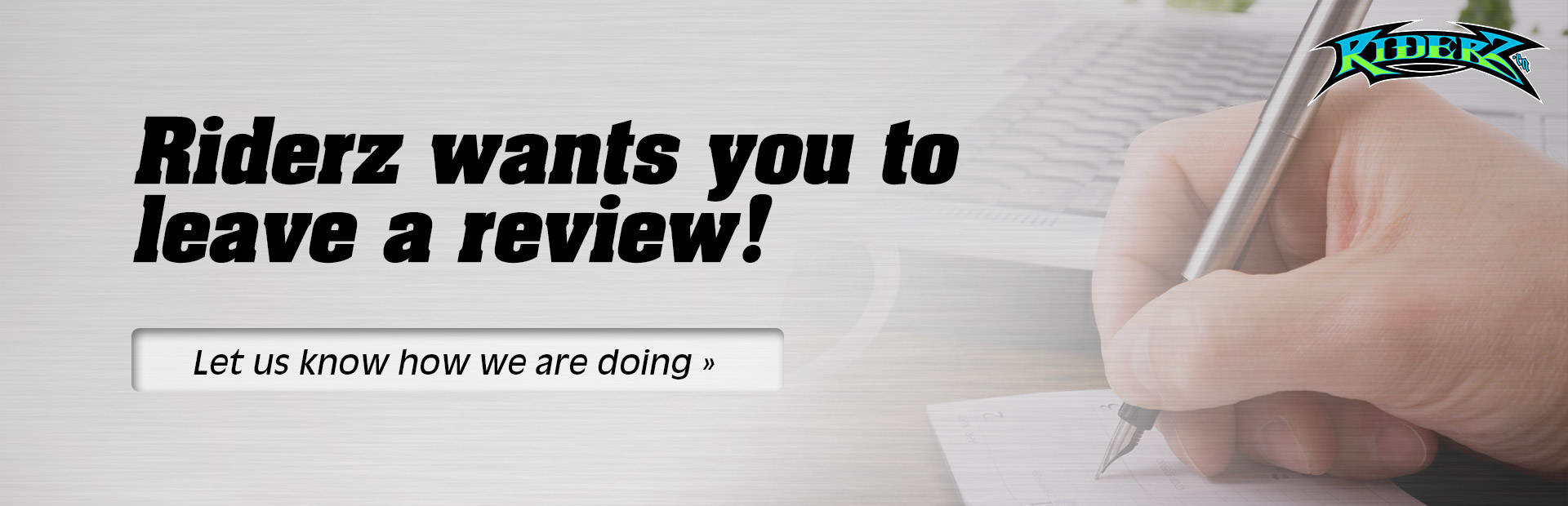 Riderz wants you to leave a review! Let us know how we are doing.