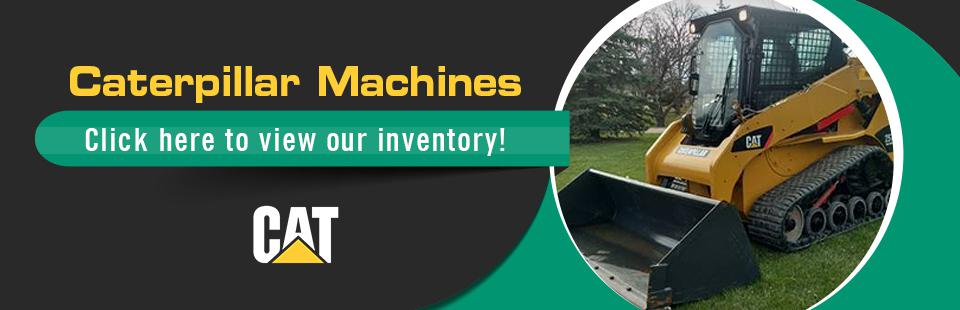 Caterpillar Machines: Click here to view our inventory!