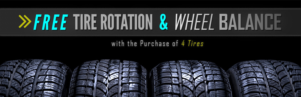 Get a free tire rotation and wheel balance with the purchase of 4 tires!