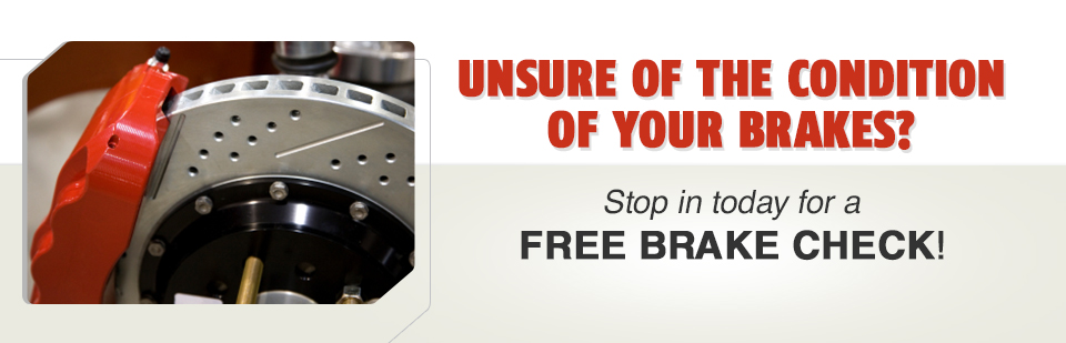Unsure of the condition of your brakes? Stop in today for a free brake check!