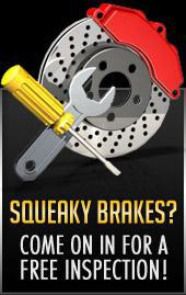 Squeaky Brakes? Come on in for a free inspection.
