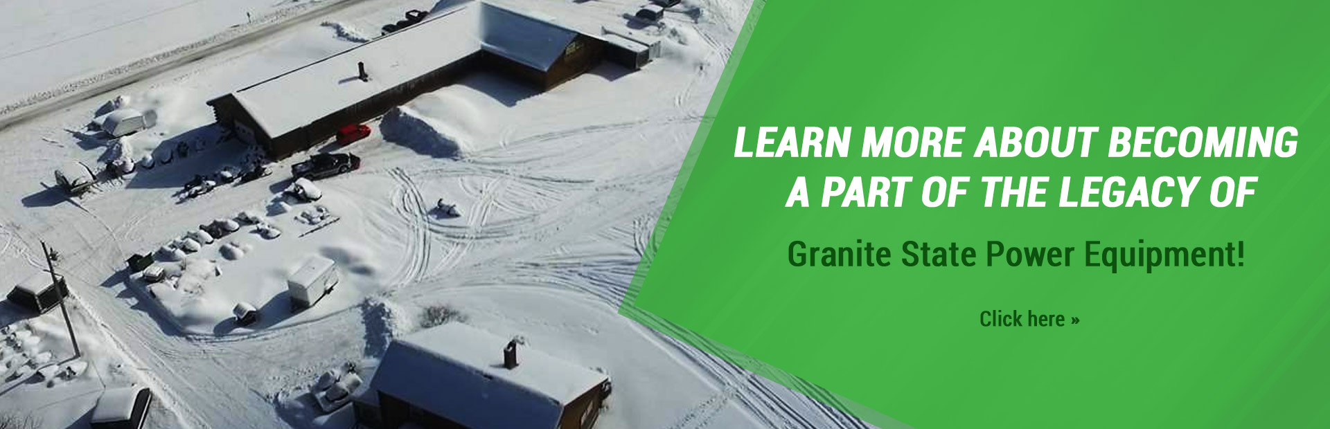 Learn more about becoming a part of the legacy of Granite State Power Equipment!