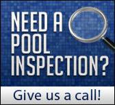 Need a pool inspection? Give us a call!