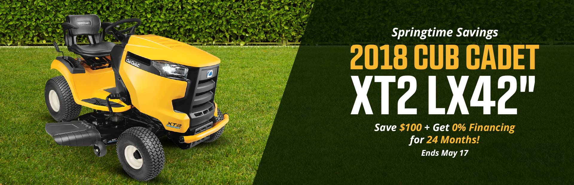 Springtime Savings on the 2018 Cub Cadet XT2 LX42'': Save $100 plus get 0% financing for 24 months! This offer ends May 17.