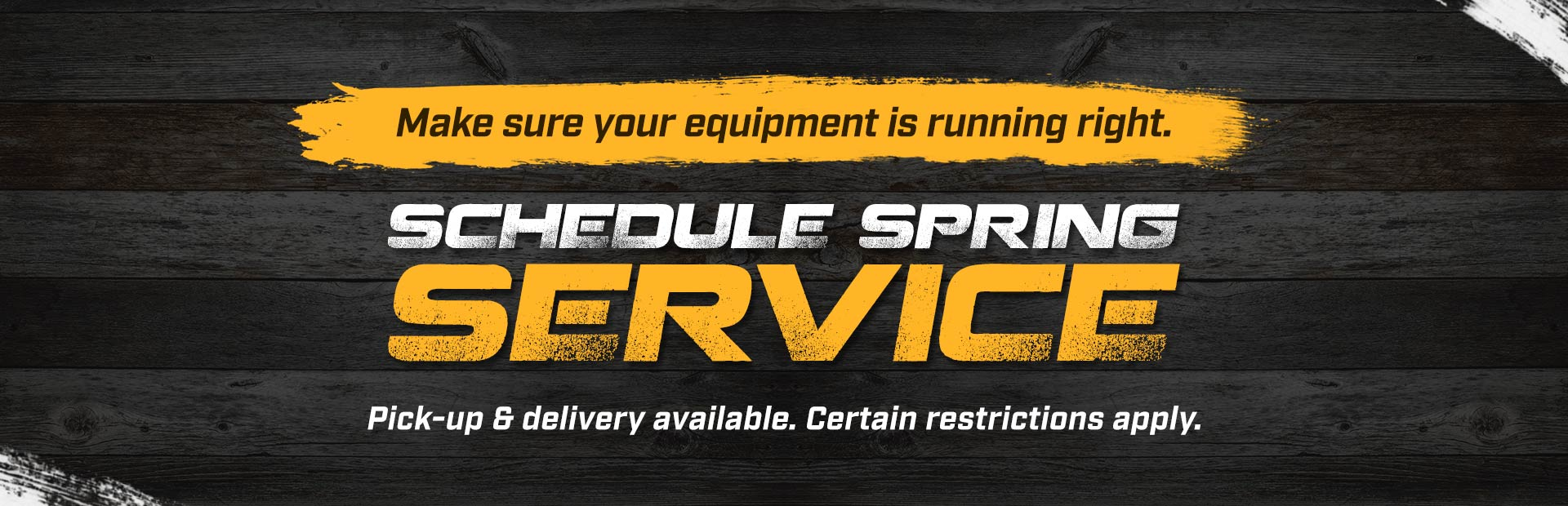 Make sure your equipment is running right. Schedule spring service.