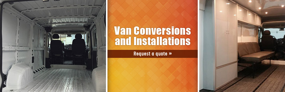 Van Conversions and Installations: Click here to request a quote!