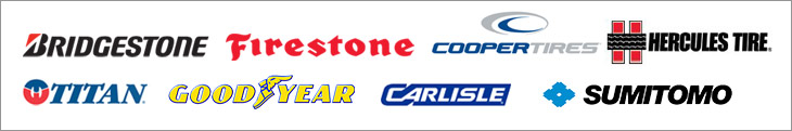 We carry products from Bridgestone, Firestone, Cooper, Hercules, Titan, Goodyear, Carlisle and Sumitomo.