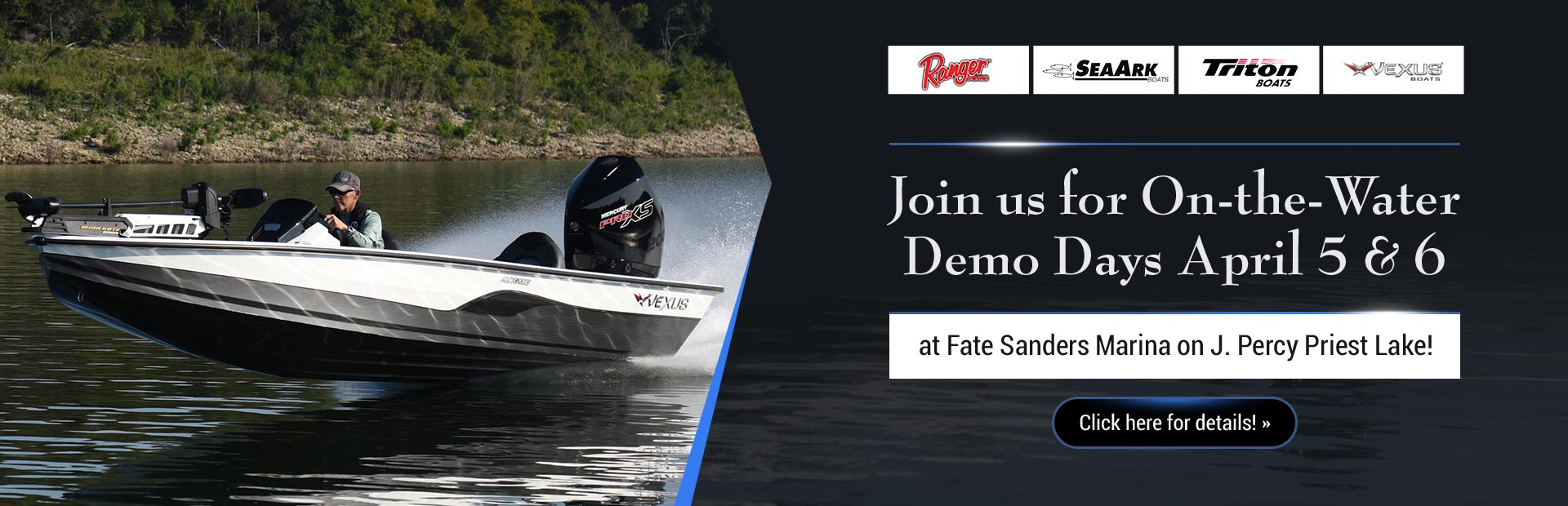 Join Us for On-the-water Demo Days April 5 & 6 at Fate Sanders Marina on J. Percy Priest Lake! Click
