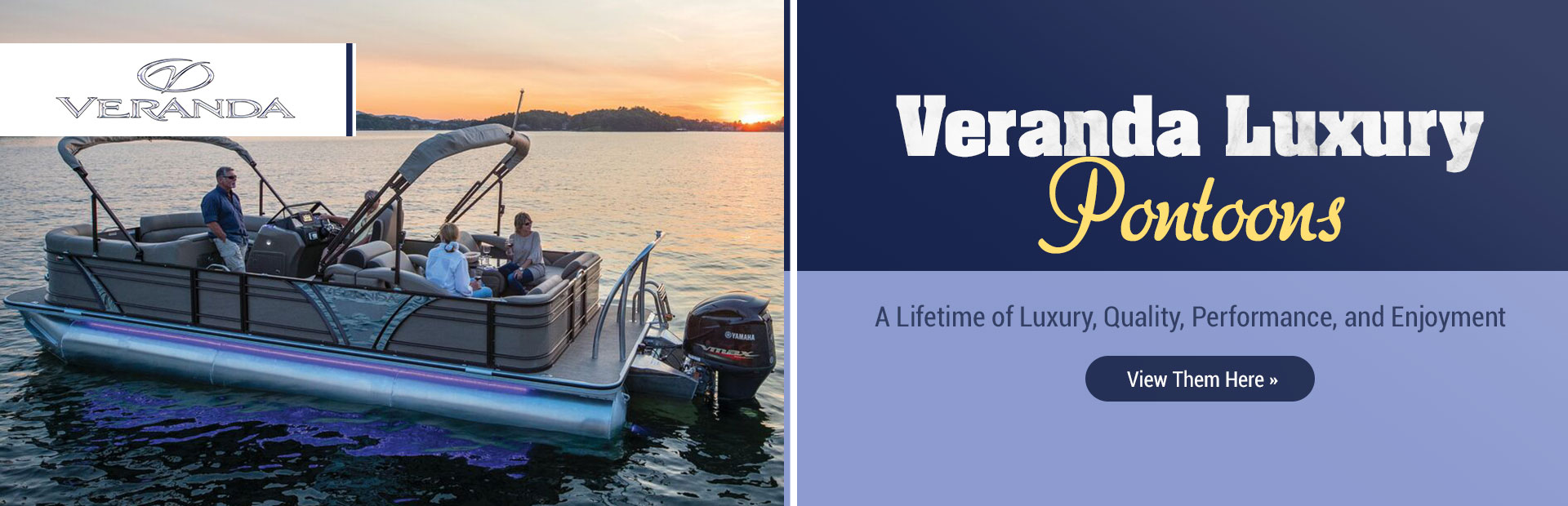 Veranda Luxury Pontoons: Click here to view the models.