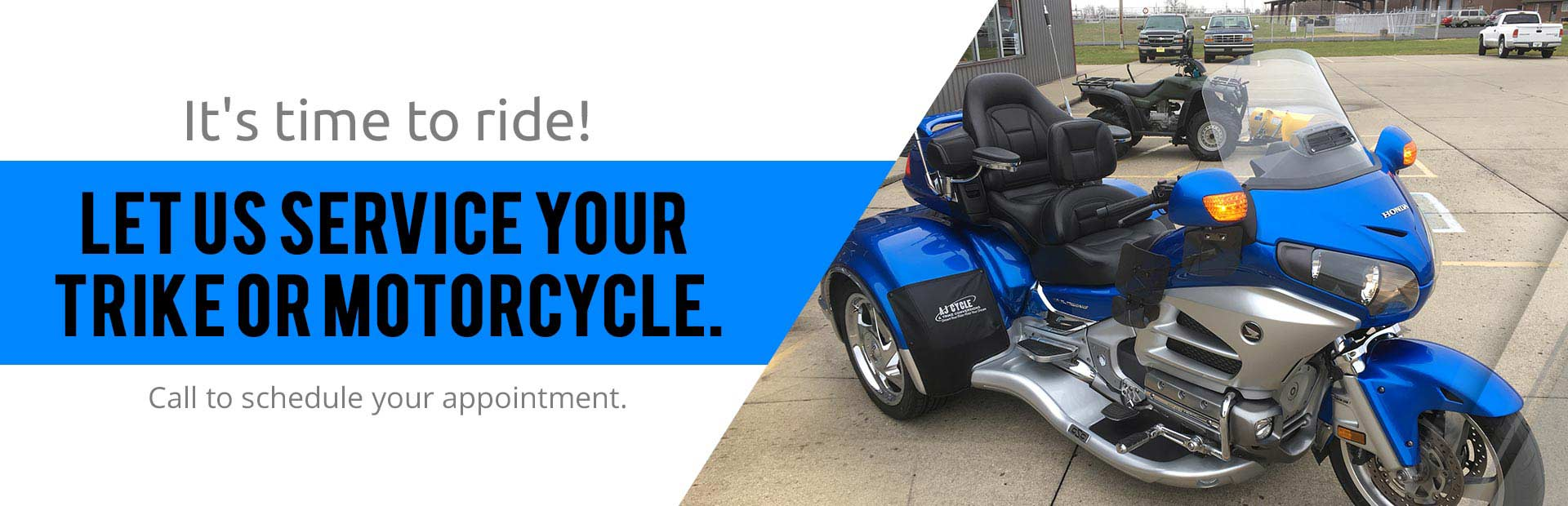 Let us service your trike or motorcycle. Call to schedule your appointment.