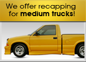 We offer recapping for medium trucks!