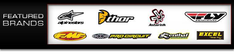 We proudly offer products from Alpinestars, Thor, Asterisk, Fly, FMF, Pro Circuit, Renthal, and Excel.
