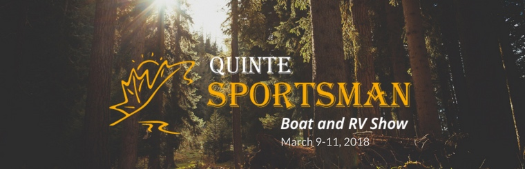 2018 Quinte Sportsman Boat and RV Show