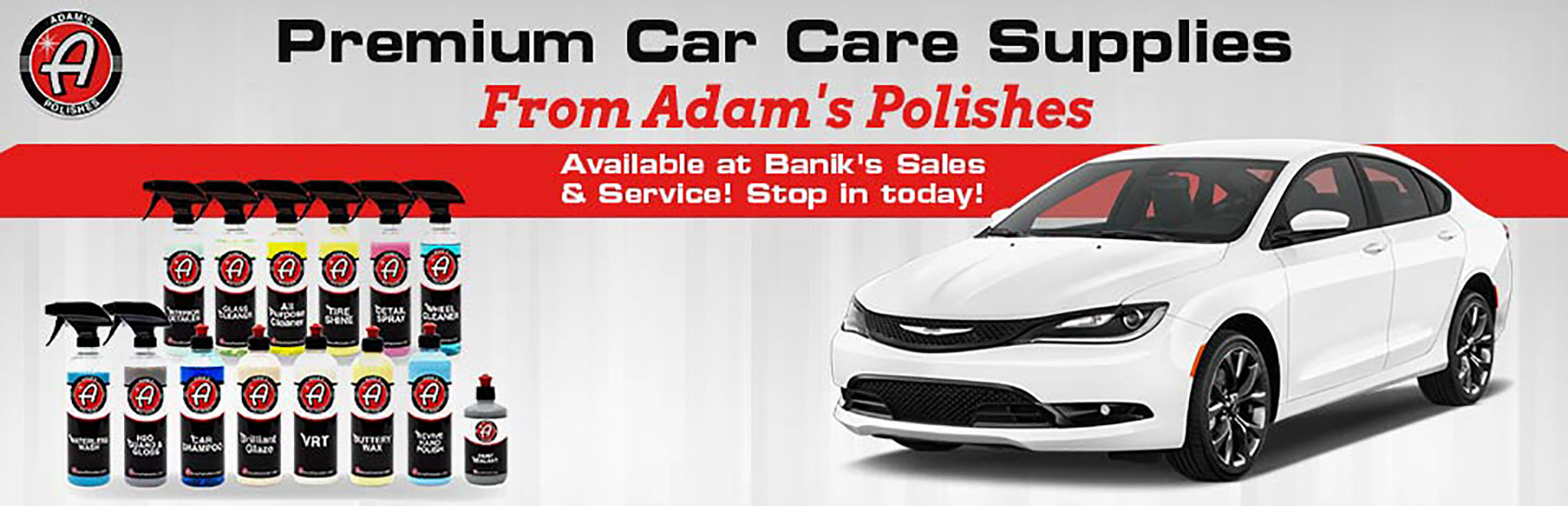 Banik's Sales & Service carries premium car care supplies from Adam's Polishes! Click here to contact us.