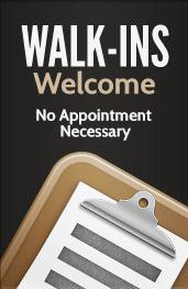 Walk-Ins Welcome: No Appointment Necessary