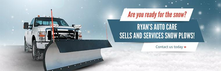 Are you ready for the snow? Ryan's Auto Care sells and services snow plows!