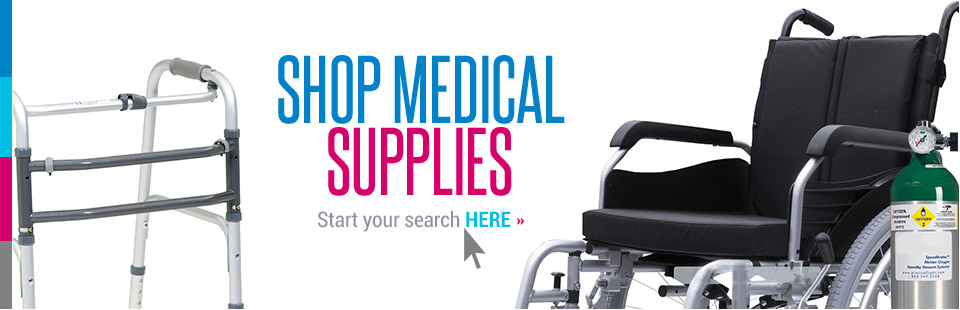 Shop Medical Supplies: Click here to start your search!