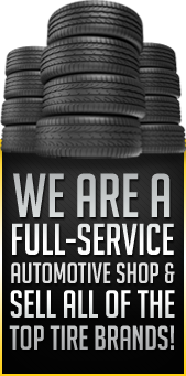 We are a full-service automotive shop & sell all of the top tire brands!