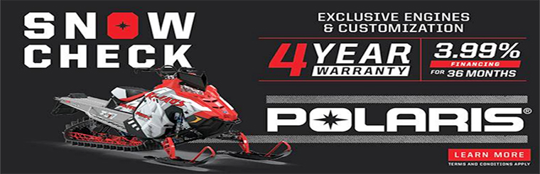 Polaris SnowCheck Exclusive Engines & Customization. 4 Year warranty. 3.99% financing for 36 months