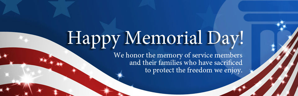Happy Memorial Day, have fun and be safe this weekend.
