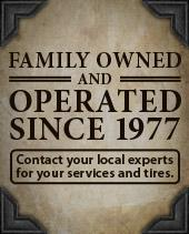 Family Owned and Operated since 1977. Contact your local experts for your services and tires.