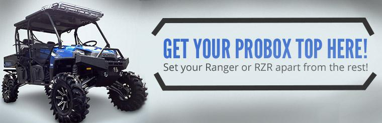 Get your ProBox top here! Set your Ranger or RZR apart from the rest!