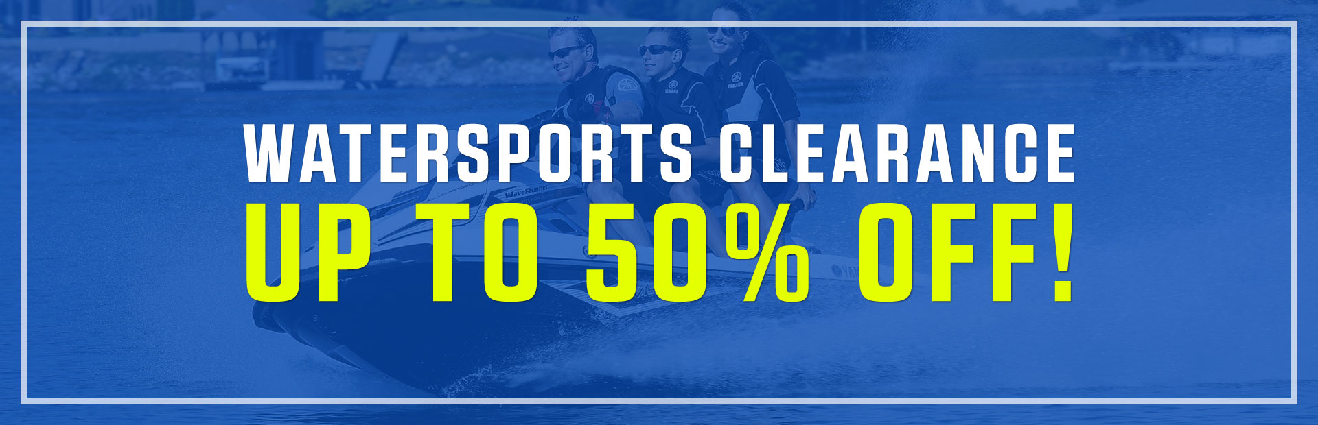Watersports Clearance: Get up to 50% off!