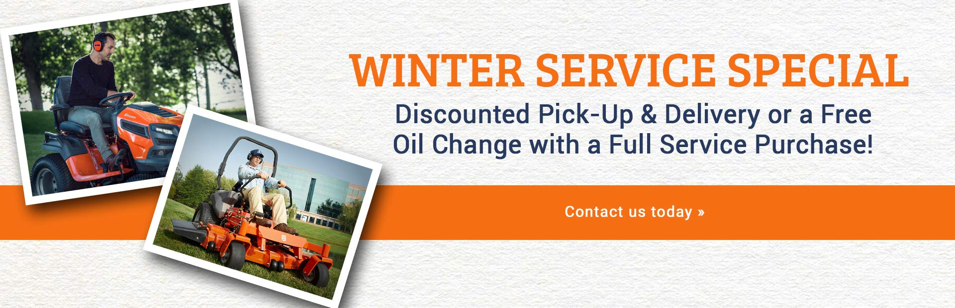 Winter Service Special: Discounted pick-up & delivery or free oil change with full service purchase.