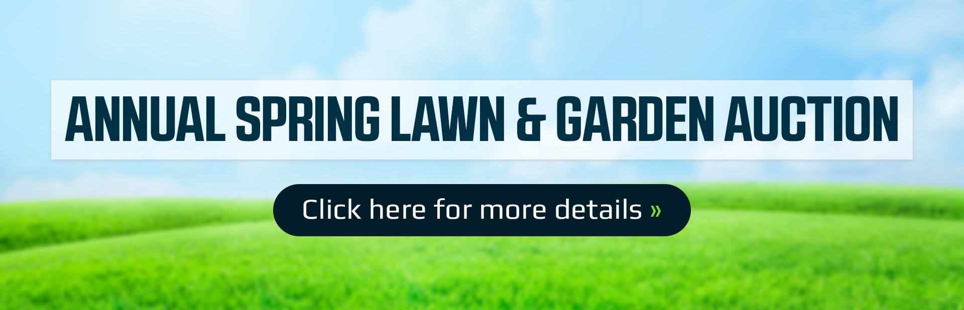 Annual Spring Lawn & Garden Auction: Click here for details!