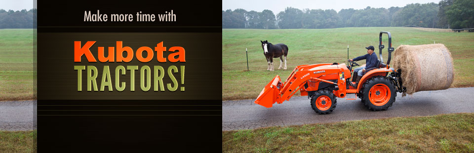 Make more time with Kubota tractors!