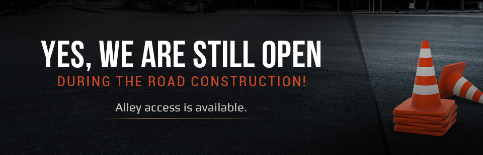 Yes, we are still open during the road construction! Alley access is available.