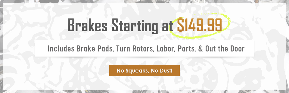 Brakes Starting at $149.99: Click here for details.