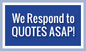 We Respond to Quotes ASAP!