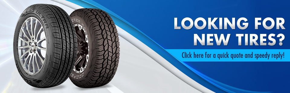 Looking for new tires? Click here for a quick quote and speedy reply!