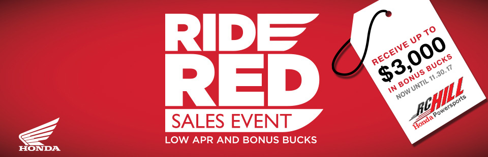 RC Hill Honda Ride Red Event! Biggest savings on honda bikes, atvs, and more - biggest dealership in central FL.