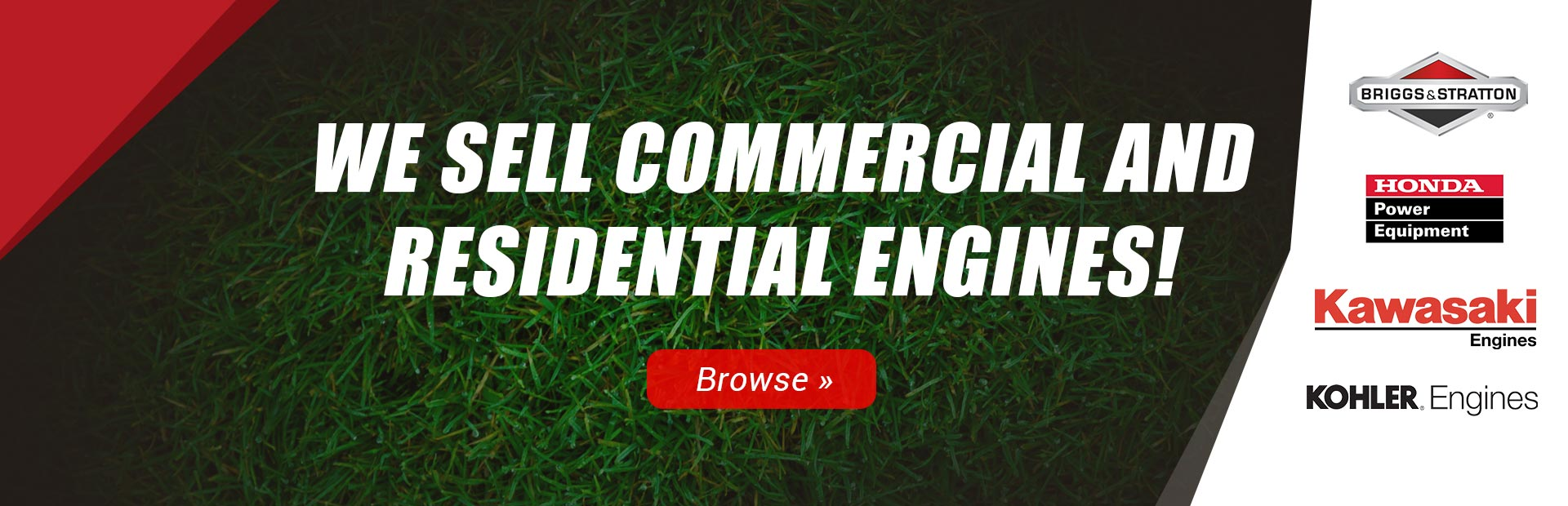 We Sell Commercial and Residential Engines!