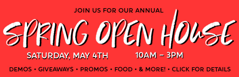 Join us for our annual Spring Open House!
