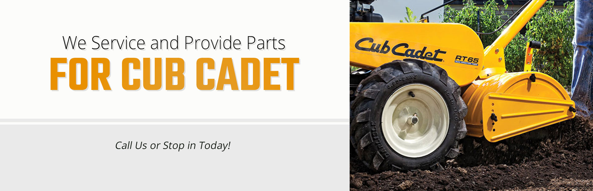 We service and provide parts for Cub Cadet. Call (315) 597-5121 or stop in today!