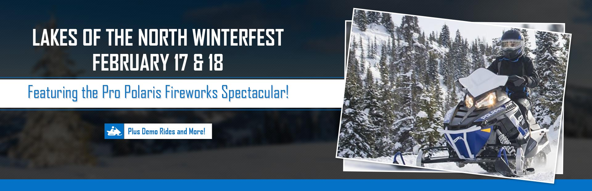 Join us February 17 & 18 for the Lakes of the North Winterfest! Click here for details.
