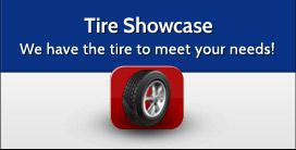 Tire Showcase: We have the tire to meet your needs!
