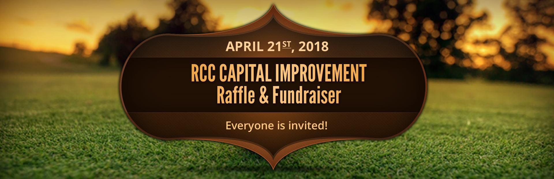 RCC Capital Improvement Raffle and Fundraiser April 21st 2018. Everyone is invited.