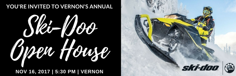 Join us for the 2017 Ski-Doo Open House in Vernon.  Thursday, November 16, 2017 from 5:30pm.. 3001 43 Ave, Vernon BC 250.542.0418
