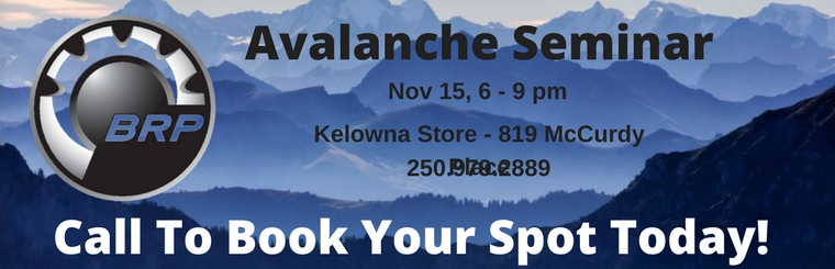 Time to refresh your avalanche awareness & survival skills. Wed Nov 15 6-9pm. Register for the BRP Avalanche Seminar at our Kelowna location by calling 250.979.2889